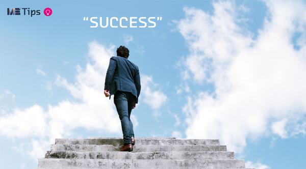 ME Tips, Plan to Success